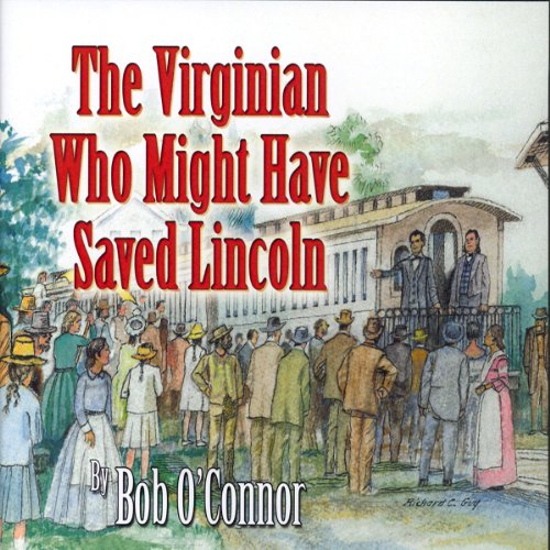 The Virginian Who Might Have Saved Lincoln  By  cover art