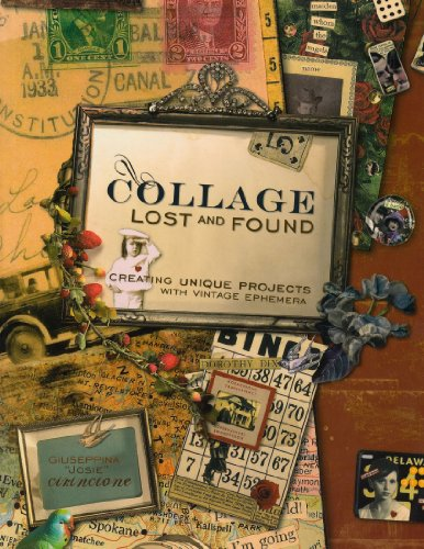 Compare Textbook Prices for Collage Lost and Found: Creating Unique Projects With Vintage Ephemera Paperback Edition Edition ISBN 0035313334610 by Cirincione, Giuseppina