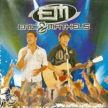 Eric & Matheus (Ao Vivo)