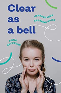 Clear as a bell: Improve your speaking voice