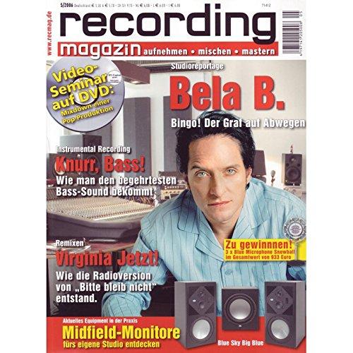 Recording Magazin 5 2006 mit DVD - Mixdown Pop Produktion Videoseminar - Studioreportage Bela B. - aufnehmen - mischen - mastern