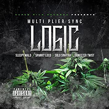 Logic (feat. Sleepy Malo, Spanky Loco, Solo Sinatra & Gangster Twist)