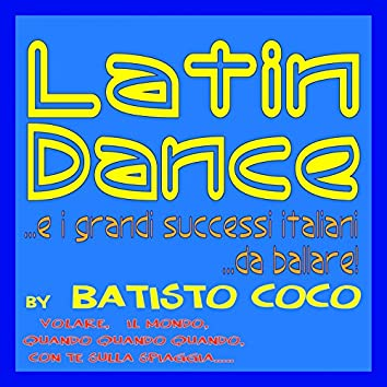Latin dance (...e i grandi successi italiani...da ballare: Volare, quando quando quando, il mondo, con te sulla spiaggia...)
