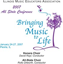 Illinois Music Educators Association 2007: All-State and Honors Choirs