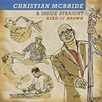 Kind Of Brown by Christian McBride & Inside Straight (2009-06-16)