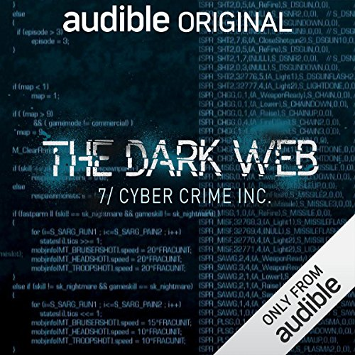 Ep. 7: Cyber Crime Inc. (The Dark Web) audiobook cover art