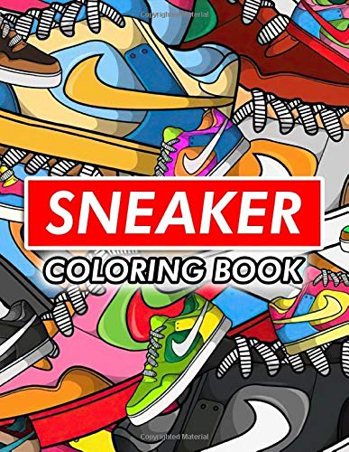 Sneaker Coloring Book: Fashion Designs Coloring Books For Teens And Adults