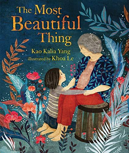 The Most Beautiful Thing by [Kao Kalia Yang, Khoa Le]
