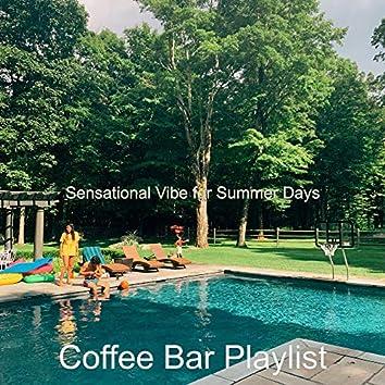 Sensational Vibe for Summer Days