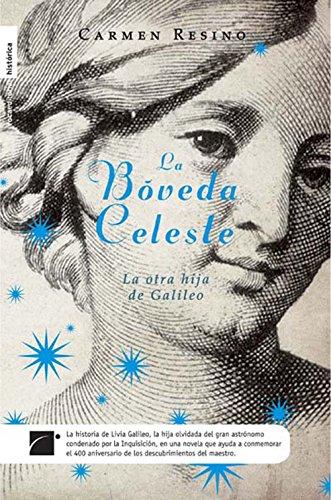 La bveda celeste (Novela Historica (roca))