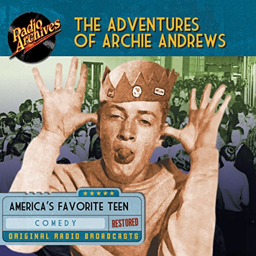 The Adventures of Archie Andrews audiobook cover art
