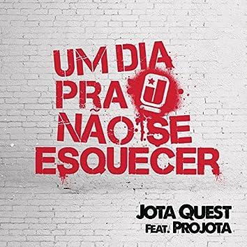 Um dia Pra Não Se Esquecer (feat. Projota)