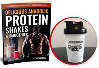 CRITICAL BENCH.COM Delicious Anabolic Protein Shakes & Smoothies Recipe Book and Shaker Cup