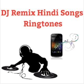 DJ Remix Hindi Songs Ringtones