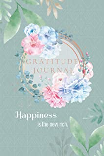 Gratitude Journal Happiness is the new rich: Take 5 minutes of your time to be happy and grateful - Gratitude Journal