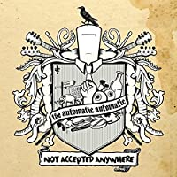 Not Accepted Anywhere by The Automatic Automatic (2007-06-26)