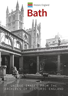 Historic England: Bath: Unique Images from the Archives of Historic England (Historic England Series)