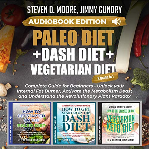 Paleo Diet + Dash Diet + Vegetarian Diet: 3 Books in 1 cover art