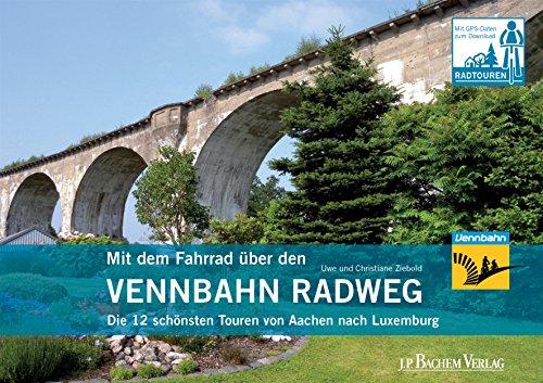Mit dem Fahrrad über den Vennbahn Radweg: Die 12 schönsten Touren von Aachen nach Luxemburg