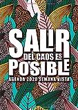 Salir del caos es posible: Agenda 2020 semana vista: Del 1 de enero de 2020 al 31 de diciembre de 2020: Diario, organizador y planificador con vista ... español: Hojas tropicales modernas 179-3