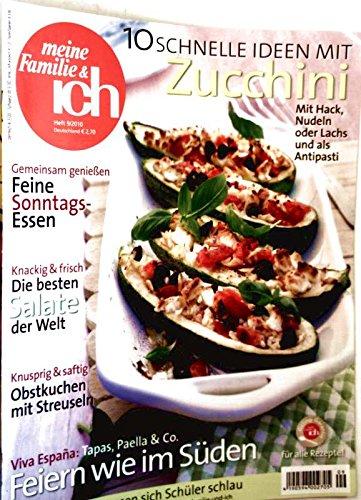 Meine Familie + ich, 2010, Heft 09 - 10 schnelle Ideen mit Zucchini mit Hack Nudeln oder Lachs und als Antipasti, feine Sonntagsessen, Obstkuchen mit Streuseln,Tapas Paella und Co.