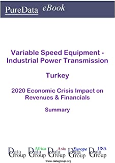 Variable Speed Equipment - Industrial Power Transmission Turkey Summary: 2020 Economic Crisis Impact on Revenues & Financials (English Edition)