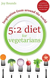 5:2 diet for vegetarians – Inspiration from around the world: 4 weeks of calorie-counted meals and recipes for fast days