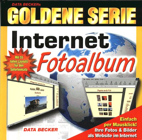 Goldene Serie. Internet Fotoalbum. CD- ROM für Windows 95/98(SE)/2000/ NT 4