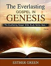 The Everlasting Gospel in Genesis: The Everlasting Gospel Bible Studies Series (The Everlasting Gospel Bible Study Series)