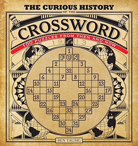 Curious History of the Crossword: 100 Puzzles from Then and Now (Puzzlecraft, 1)