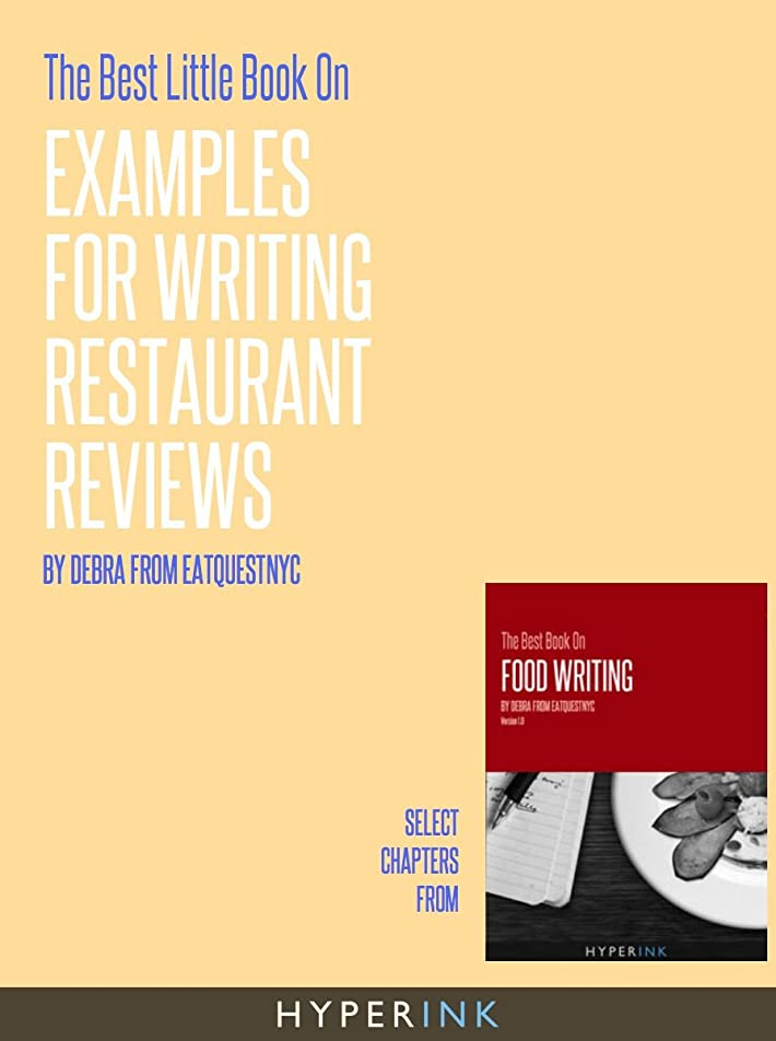 じゃないビート好戦的なThe Best Little Book On Examples For Writing Restaurant Reviews (English Edition)
