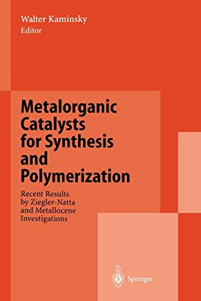 Metalorganic Catalysts for Synthesis and Polymerization: Recent Results by Ziegler-Natta and Metallocene Investigations