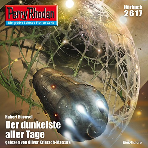 Der dunkelste aller Tage     Perry Rhodan 2617              By:                                                                                                                                 Hubert Haensel                               Narrated by:                                                                                                                                 Andreas Krietsch-Matzura                      Length: 3 hrs and 39 mins     Not rated yet     Overall 0.0