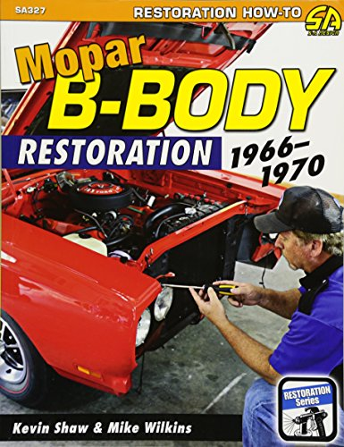 Compare Textbook Prices for Mopar B-Body Restoration: 1966-1970  ISBN 9781613251928 by Shaw, Kevin,Wilkins, Mike