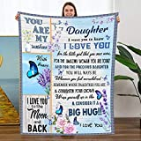 Flannel Blanket to My Daughter from Mom Dad Give You A Big Love Hug Butterfly Blanket Ideal Gift for Christmas Birthday Thanksgiving Recovery