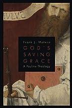 God's Saving Grace: A Pauline Theology