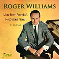 More From America's Best Selling Pianist 1959-1962 [ORIGINAL RECORDINGS REMASTERED] 2CD SET by Roger Williams (2015-02-01)