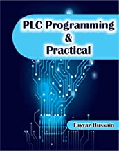 PLC Programming & Practical: Programmable Logic controller (Basic) (English Edition)