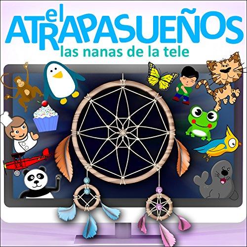 El Atrapasueños: Las Nanas De La Tele