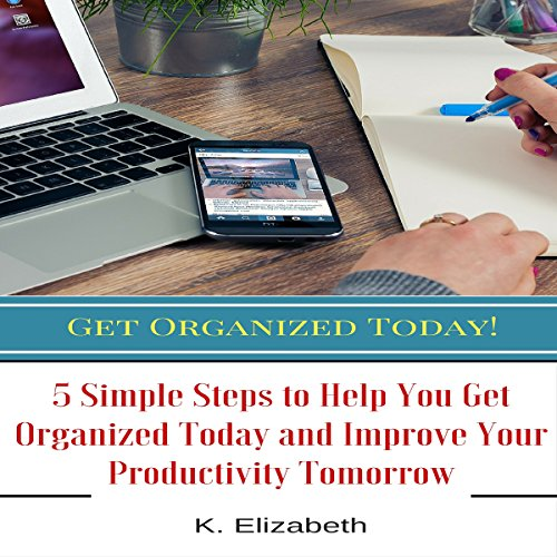 Get Organized Today! Audiobook By K. Elizabeth cover art