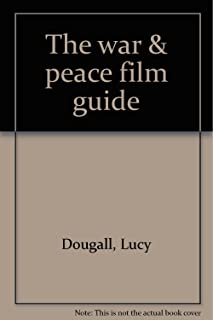The war & peace film guide