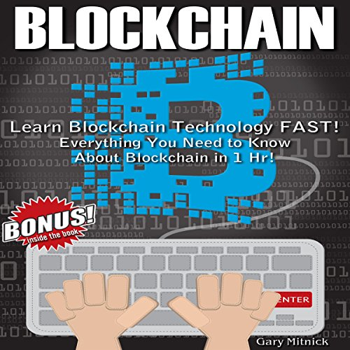 Blockchain                   By:                                                                                                                                 Gary Mitnick                               Narrated by:                                                                                                                                 Sean Tivenan                      Length: 1 hr and 26 mins     3 ratings     Overall 3.7