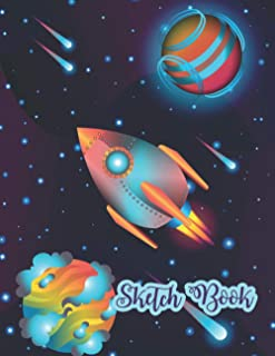 """Sketch Book: Cute rocket Notepad for Drawing,painting ,Writing,Doodling or Sketching: 110 Pages, 8.5"""" x 11"""". Astronomy Spa..."""
