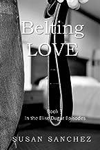 Belting Love (Elise Dugar Episodes Book 3)