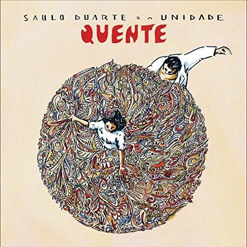 Saulo Duarte e a Unidade & Saulo Duarte feat. João Leão, Klaus Sena, Túlio Bias, Igor Caracas & Beto Gibbs