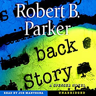 Back Story                   By:                                                                                                                                 Robert B. Parker                               Narrated by:                                                                                                                                 Joe Mantegna                      Length: 5 hrs and 32 mins     264 ratings     Overall 4.1