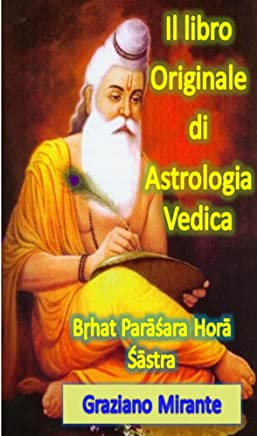 BPHS: Il libro Originale di Astrologia Vedica: Bṛhat Parāśara Horā Śāstra