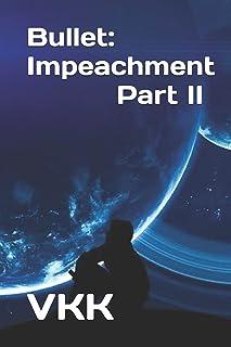 Bullet: Impeachment Part II (4)