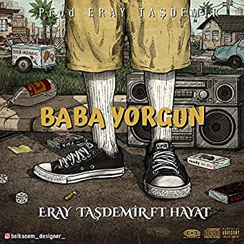Baba Yorgun (feat. Hayat)