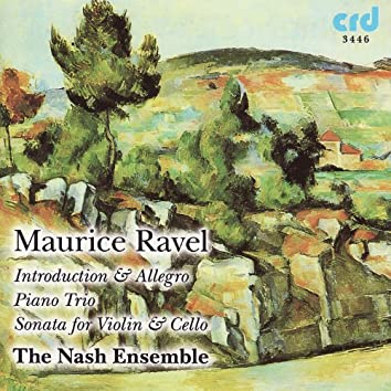 Ravel, Introduction & Allegro, Piano Trio, Sonata for Violin & Cello